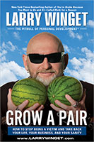 Larry Winget, Grow a Pair